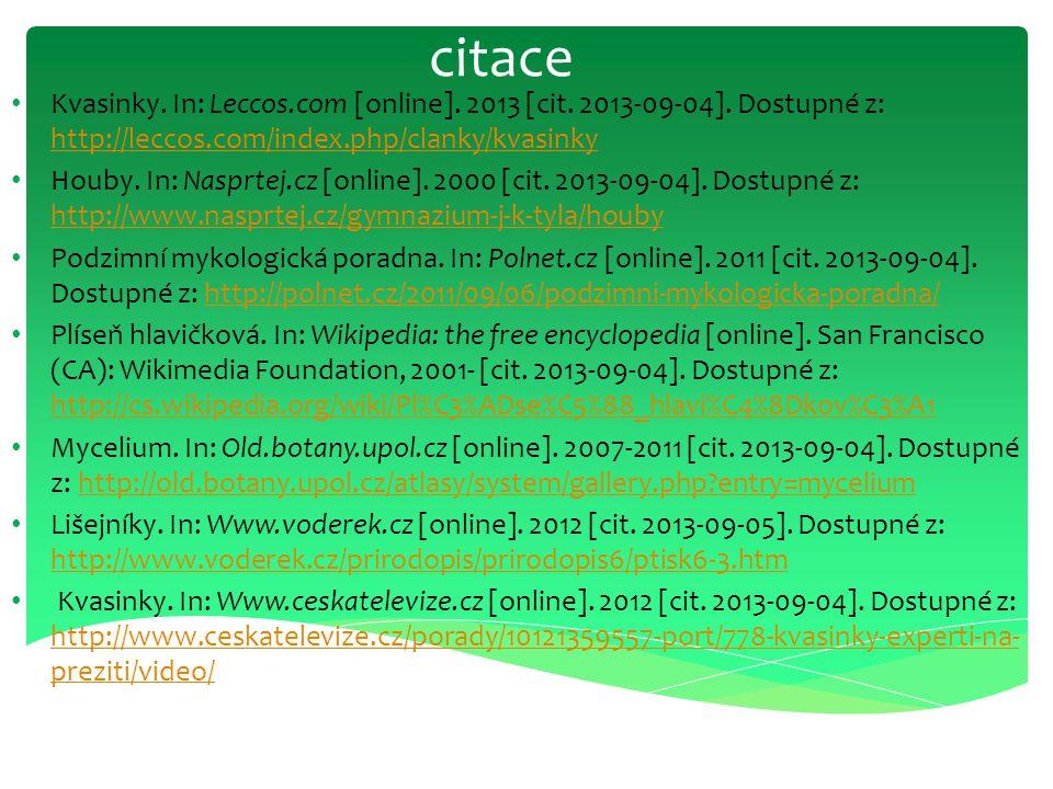 citace Kvasinky. In: Leccos.com [online]. 2013 [cit. 2013-09-04]. Dostupné z: http://leccos.com/index.php/clanky/kvasinky.